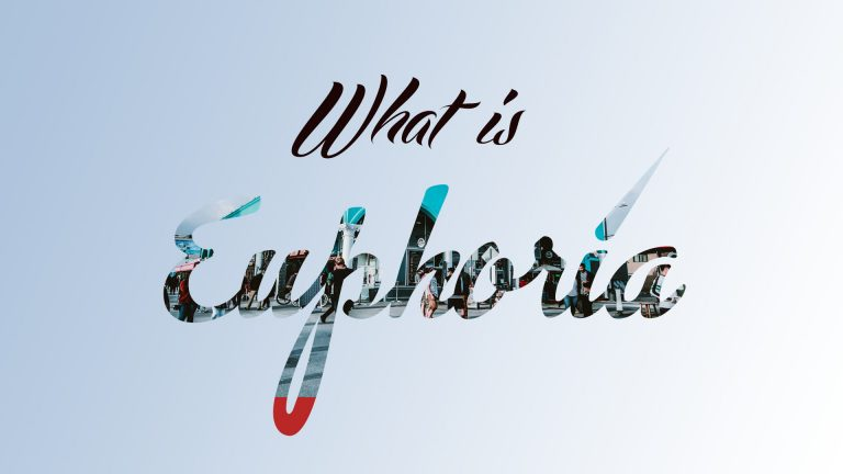 What is Euphoria?